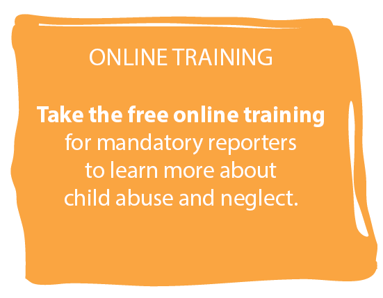 Online training - Child Abuse and Neglect Mandatory Reporters